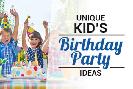 Unique Kid's Birthday Party Ideas