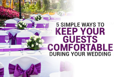 5 Simple Ways to Keep Your Guests Comfortable During Your Wedding