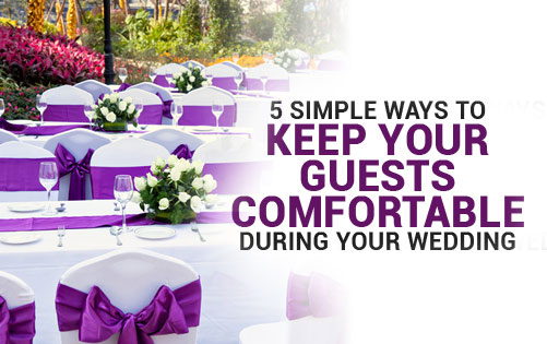 How To Keep Your Guests Comfy At Your Outdoor Wedding: 5 Simple Ways To Keep Your Guests Comfortable During Your